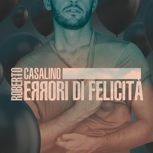 Album cover for Errori di felicità by Roberto Casalino