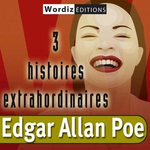 Edgar allan poe : 3 histoires extraordinaires Audiobook