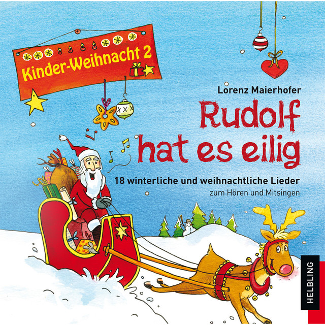 kinder weihnacht vol 2 rudolf hat es eilig by lorenz maierhofer on spotify