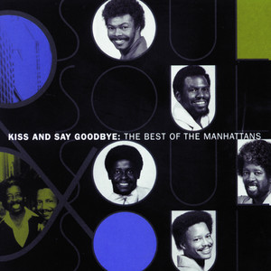 The Best Of The Manhattans: Kiss And Say Goodbye album