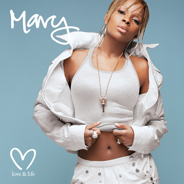 Love & Life by Mary J  Blige on Spotify