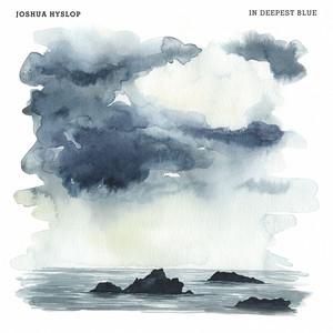 In Deepest Blue  - Joshua Hyslop