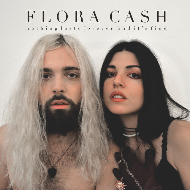 Album cover for Nothing Lasts Forever (And It's Fine) by flora cash