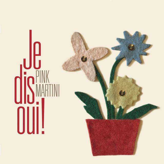 Pink Martini Je dis oui! album cover