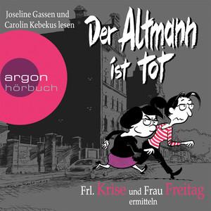 Frl. Krise und Frau Freitag ermitteln: Der Altmann ist tot (Gekürzte Fassung) Audiobook