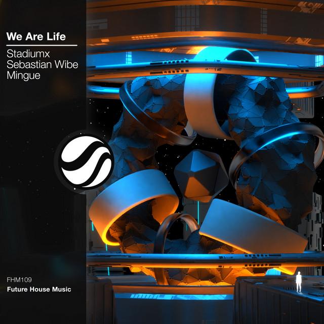 Stadiumx & Sebastian Wibe & Mingue - We Are Life