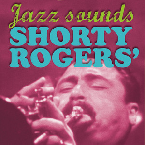 Shorty Rogers' Jazz Sounds