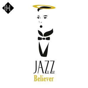 H&L: Jazz Is so Believer