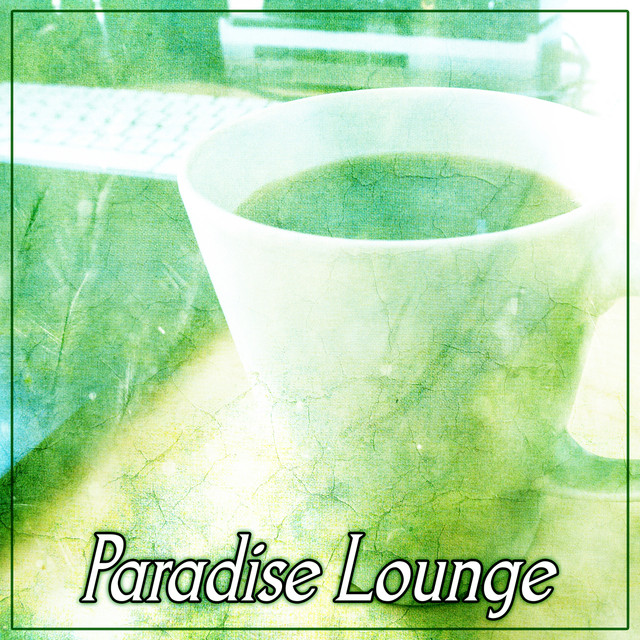 Paradise Lounge – After Work Lounge, Fantasy Chill