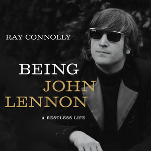 Being John Lennon - A Restless Life (Unabridged)
