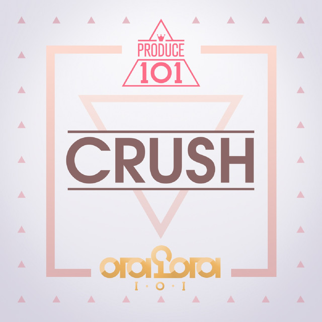 Crush (From Produce 101)