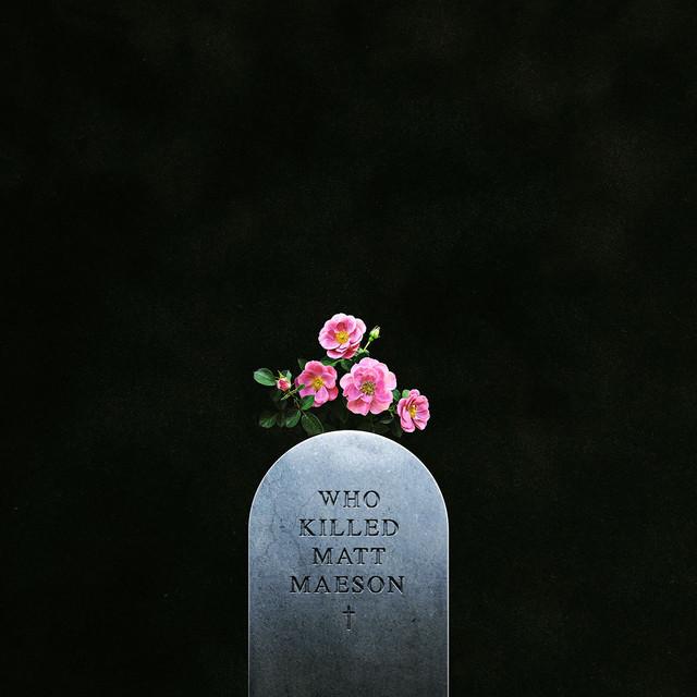 Album cover for Who Killed Matt Maeson by Matt Maeson