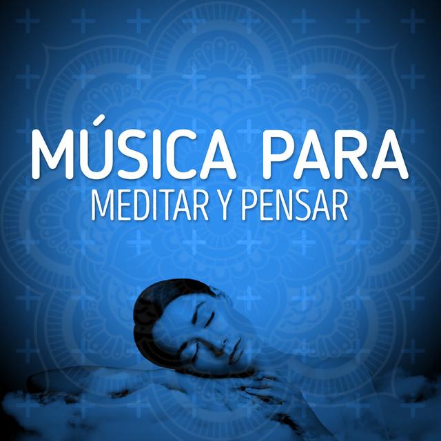 Música para Meditar y Pensar