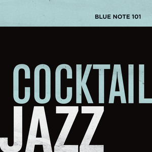 Blue Note 101: Cocktail Jazz