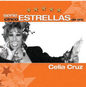 Serie Cinco Estrellas - Celia Cruz