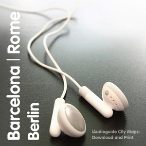 Audio Guide Barcelona, Rome and Berlin