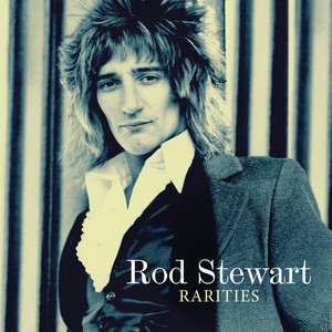 Rarities - Rod Stewart