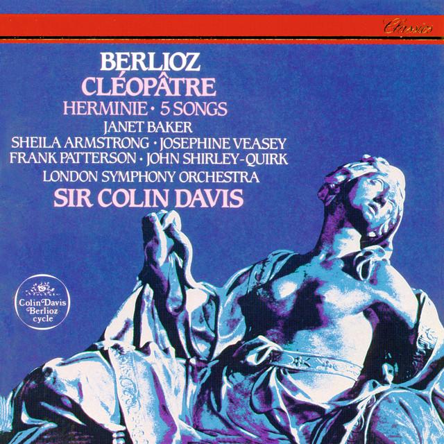 Berlioz: Cléopâtre; Herminie; 5 Mélodies