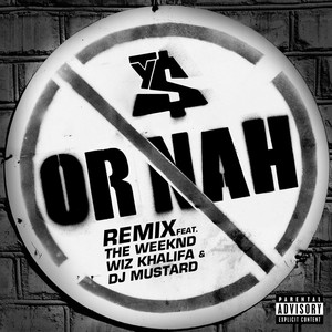 Ty Dolla $ign, DJ Mustard, Wiz Khalifa, The Weeknd Or Nah (feat. The Weeknd, Wiz Khalifa and DJ Mustard) - Remix cover