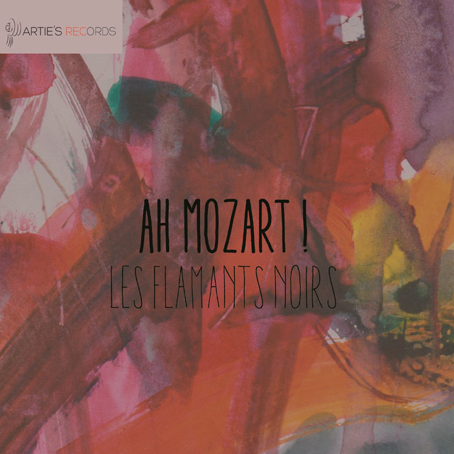 Album cover for Ah Mozart! by Wolfgang Amadeus Mozart, Les Flamants Noirs