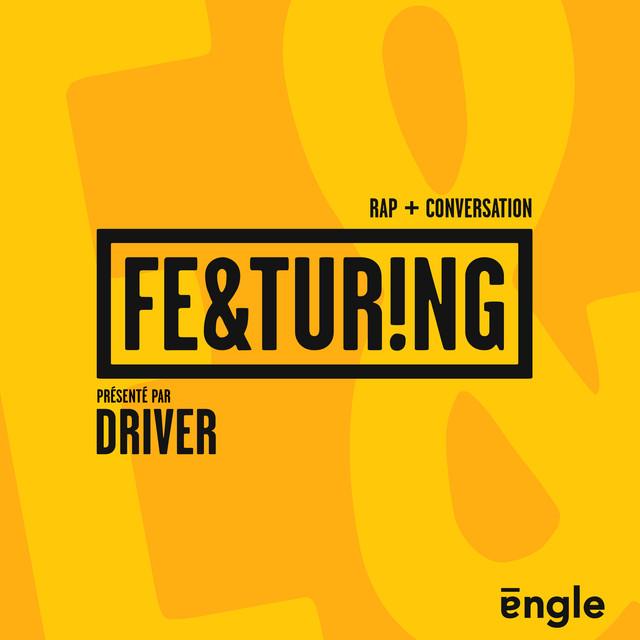 """Écoutez le podcast """"Featuring"""" présenté par Driver Image"""