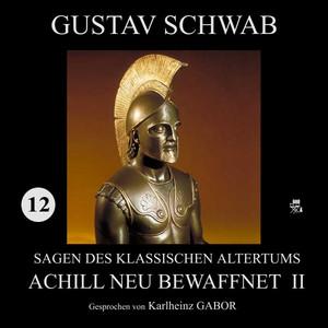 Achill neu bewaffnet II (Sagen des klassischen Altertums 12)