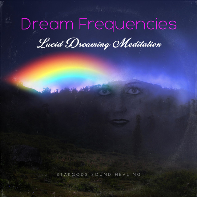 Dream Frequencies Lucid Dreaming Meditation by stargods