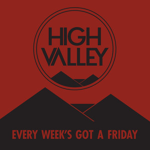 High Valley Every Week's Got a Friday cover