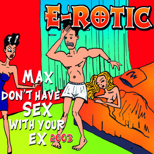 Max Don't Have Sex With Your Ex 2003 album