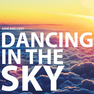 Dancing in the Sky - Dani And Lizzy