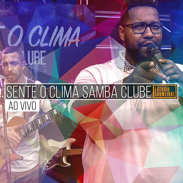 Sente o Clima Samba Clube no Estúdio Showlivre (Ao Vivo)
