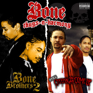 Still Creepin On Ah Come Up / Bone Brothers 2 (2 for 1: Special Edition) album