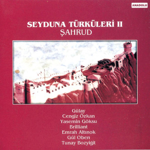 Seyduna Türküleri, Vol. 2 (Şahrud) Albümü