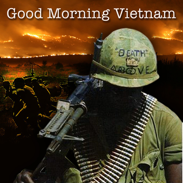 Good Morning Vietnam Earrape : Good morning vietnam music words of the s by