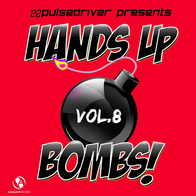 Hands Up Bombs!, Vol.8 (Pulsedriver Presents)