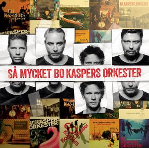 Så mycket Bo Kaspers Orkester