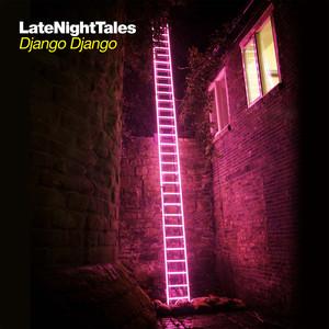 Late Night Tales: Django Django (Sampler) album