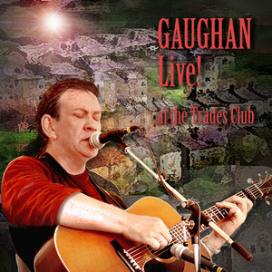 Gaughan Live! At the Trades Club - Dick Gaughan
