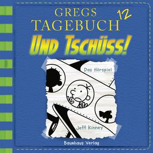Gregs Tagebuch 12: Und tschüss! (Hörspiel)