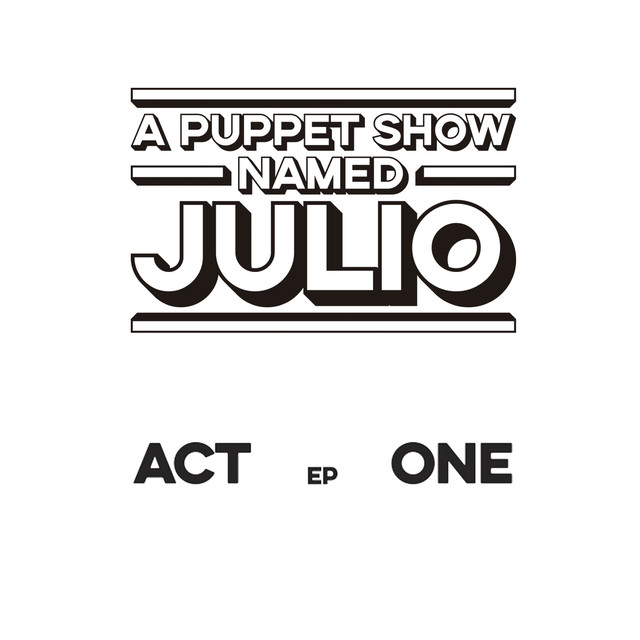 A Puppet Show Named Julio