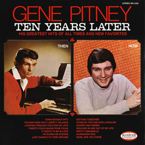 Gene Pitney Ten Years Later: His Greatest Hits Of All Time And New Favourites