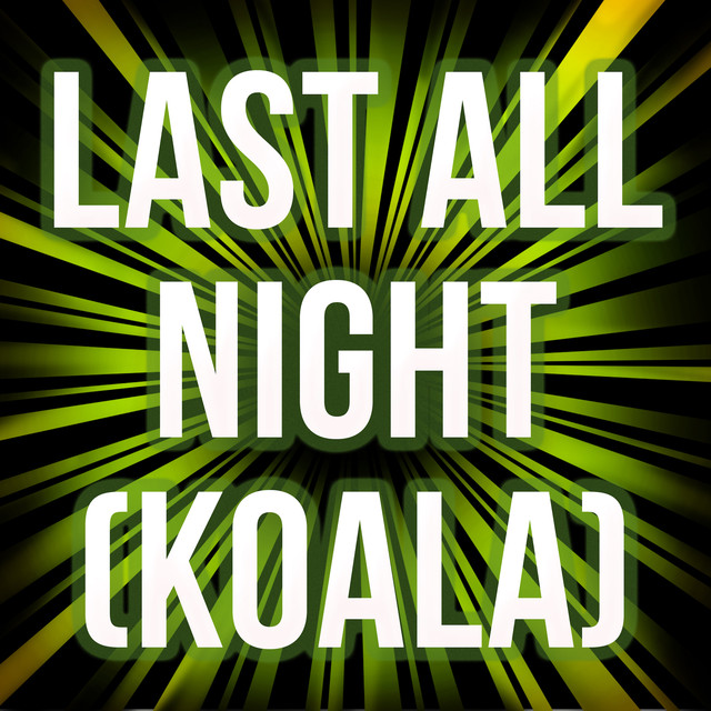 Last All Night (Koala) [Originally Performed by Oliver Heldens and