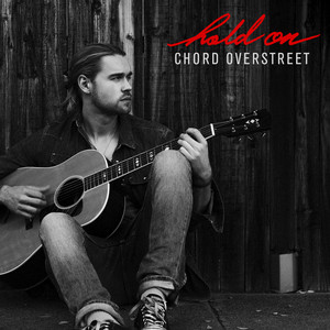 Hold On - Chord Overstreet
