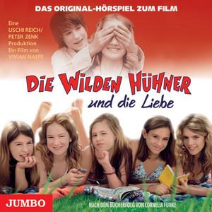Die wilden Hühner und die Liebe (Das Original-Hörspiel zum Film)
