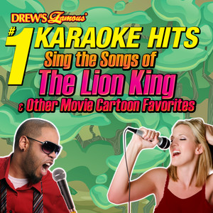 Drew's Famous #1 Karaoke Hits: Sing the Songs of the Lion King & Other Movie Cartoon Favorites - The Lion King
