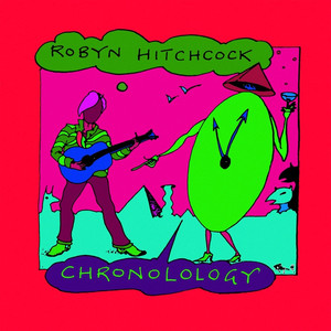 Chronolology (The Very Best of Robyn Hitchcock) album