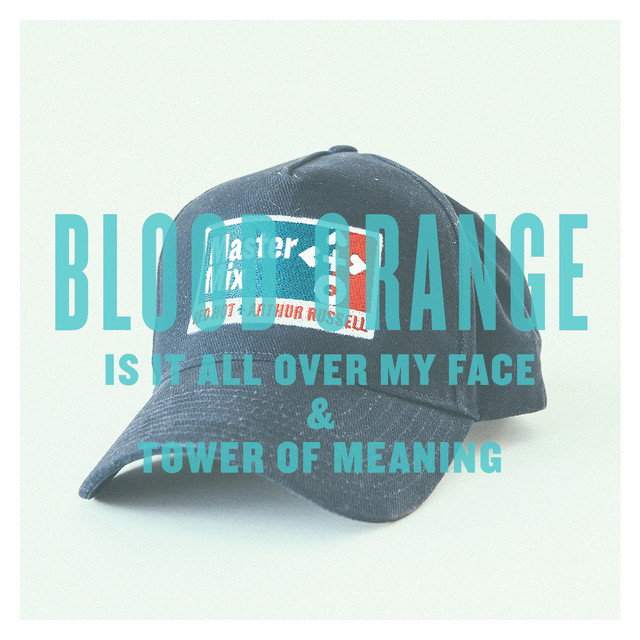 Is It All Over My Face & Tower Of Meaning - Single