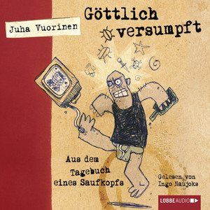 Göttlich versumpft - Aus dem Tagebuch eines Saufkopfs (Ungekürzt) Audiobook