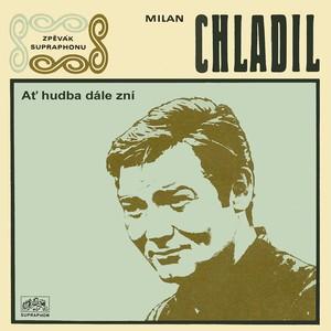 Milan Chladil - Ať hudba dále zní