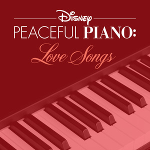 Disney Peaceful Piano: Love Songs - Disney